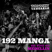 192 Manga (En Vivo - Medellín) de Trotsky Vengarán