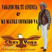 Vagando por Tu Ausencia & Mi Madre Conmigo Va by Chuy Vega