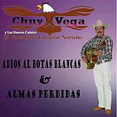 Adios al Botas Blancas & Almas Perdidas by Chuy Vega
