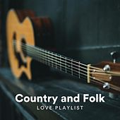 Country and Folk Love Playlist de Various Artists