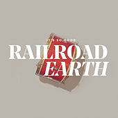 It's So Good by Railroad Earth