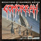 Reflections Of Inanimate Matter by Gomorrah