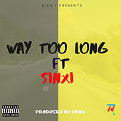 Way Too Long by Rich T
