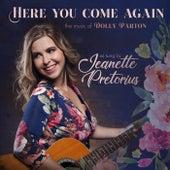 Here You Come Again de Jeanette Pretorius