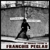 The Imminent Failure of Francois Peglau de Francois Peglau