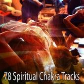 78 Spiritual Chakra Tracks de Meditación Música Ambiente