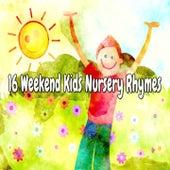 16 Weekend Kids Nursery Rhymes by Canciones Infantiles