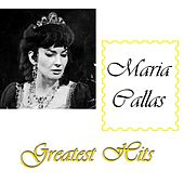 Maria Callas Greatest Hits di Maria Callas
