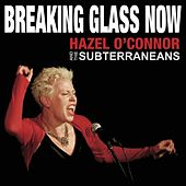 Breaking Glass Now by Hazel O'Connor