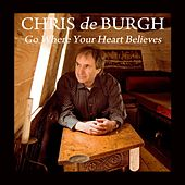 Go Where Your Heart Believes - Single by Chris De Burgh