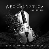 Live Or Die (feat. Joakim Brodén) by Apocalyptica