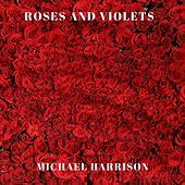 Roses and Violets de Michael Harrison