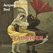 Rainstorm de Jacques Brel