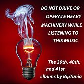 Do Not Drive or Operate Heavy Machinery While Listening to This by Biptunia