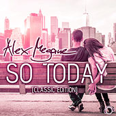 So Today (Classic Edition) by Alex Megane