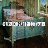 40 Researching with Stormy Weather by Rain Sounds and White Noise