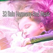 32 Rain Harmony and Music by Rain Sounds and White Noise