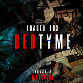 Bed Tyme von Loaded Lux