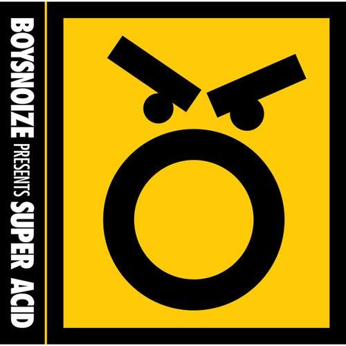 BOYSNOIZE presents SUPER ACID by Various Artists