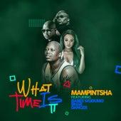 What Time Is It (Feat. Babes Wodumo, Bhar, Danger) de Mampintsha