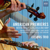 American Premieres - New Music for Flute, Viola and Harp by Cosmos Trio