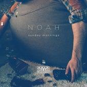 Sunday Mornings by Noah