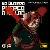 No Quiero Puerco a Mi Lao (feat. Ele A El Dominio) de Jehza