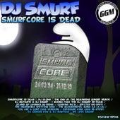 Smurfcore Is Dead von DJ Smurf