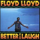 Better to Laugh de Floyd Lloyd