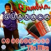 Cumbia Guanaca by La Chanchona De Tito Mira