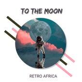 To the Moon von Retro Africa
