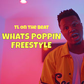 Whats Poppin Freestyle de TL on the Beat