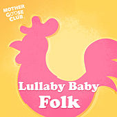 Lullaby Baby Folk by Mother Goose Club
