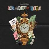 Take Your Time by Blakk Soul