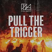 Pull the Trigger von Brass Against