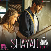 Shayad Remix (By DJ Chetas) (From