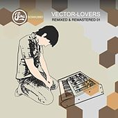 Remixed and Remastered Part 1 by Vector Lovers