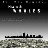 Half's and Wholes de Dah Tha General