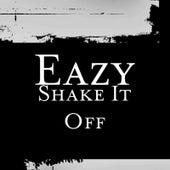 Shake It Off de Eazy