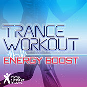 Trance Workout : Energy Boost (134bpm - 140bpm) ideal for running, jogging, treadmills, cardio machines and gym workouts by Various Artists