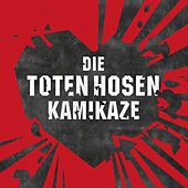 Kamikaze von Die Toten Hosen
