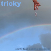 Tricky (feat. Sabrina Carpenter) by Shoffy