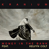 Money In The Bank (feat. Kelvyn Colt) von Kranium