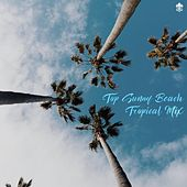 Top Sunny Beach Tropical Mix by Various Artists