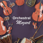 Orchestral Mozart von Wolfgang Amadeus Mozart
