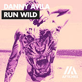 Run Wild by Danny Avila