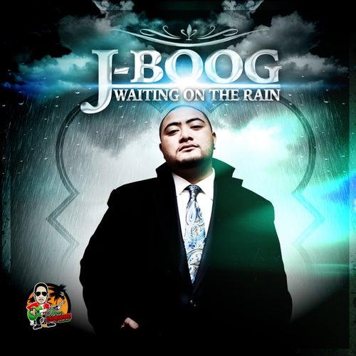 Waiting On The Rain by J Boog