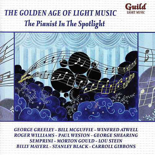 The Golden Age of Light Music: The Pianist in the Spotlight by Various Artists