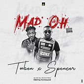 Mad Oh (feat. Spencer) by Teeben