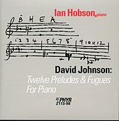 David Johnson: 12 Preludes & Fugues by Ian Hobson